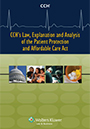 CCH's Law, Explanation and Analysis of Health Care Reform Legislation
